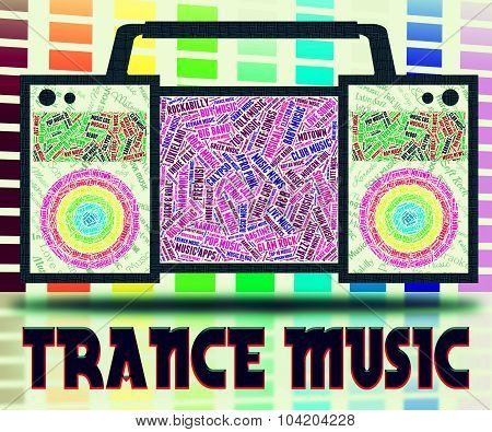 Trance Music Indicates Sound Track And Electronic