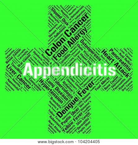 Appendicitis Word Shows Ill Health And Ailment