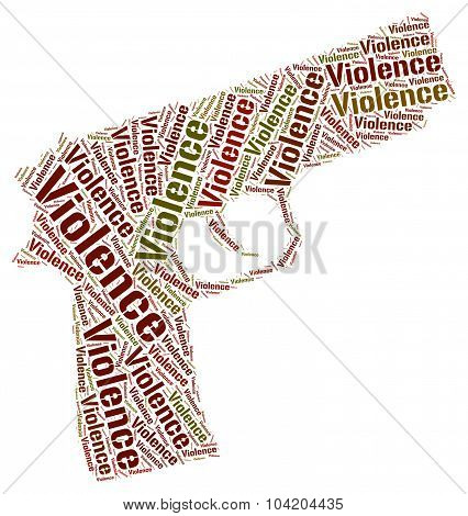 Violence Word Indicates Brute Force And Brutality