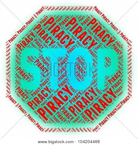 Stop Piracy Indicates Copy Right And Control