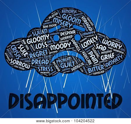 Disappointed Word Indicates Let Down And Depressed