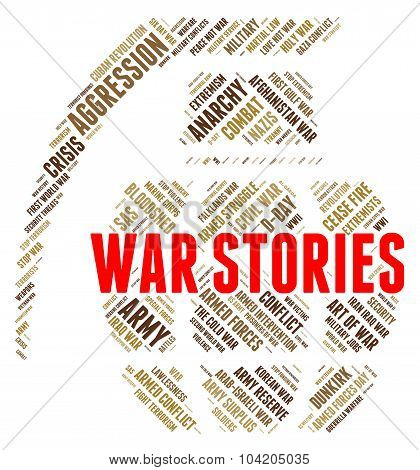 War Stories Indicates Military Action And Anecdote