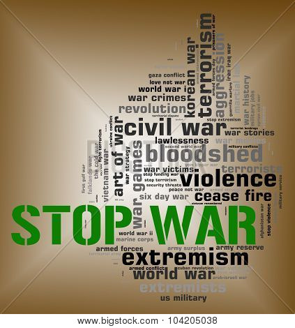 Stop War Represents Warning Sign And Battles