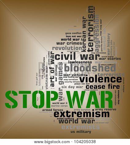 Stop War Represents Warning Sign And Battles