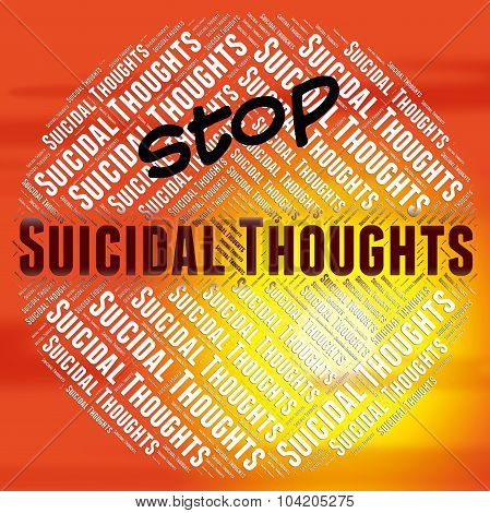 Stop Suicidal Thoughts Represents Potential Suicide And Beliefs