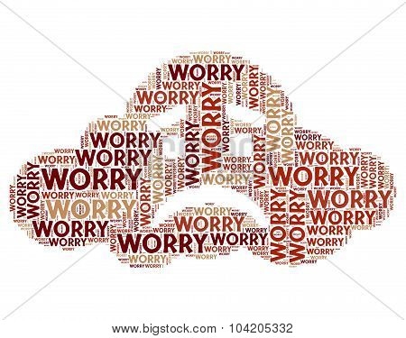 Worry Word Indicates Ill At Ease And Bothered