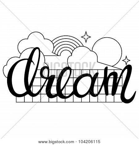 'dream' Word Calligraphic Design With Clouds, Sun, Rainbow And Stars In Linear Style On White Backgr