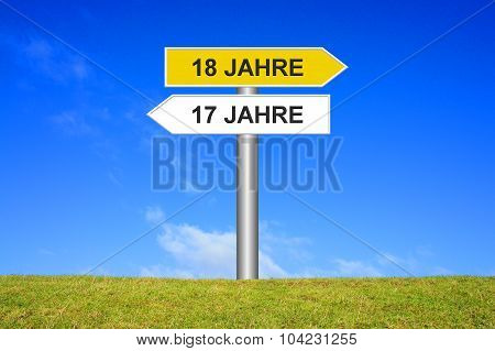 Signpost Showing 17 Years Or 18 Years In German