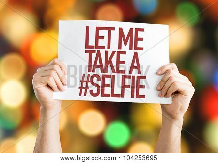Let Me Take a #Selfie placard with bokeh background
