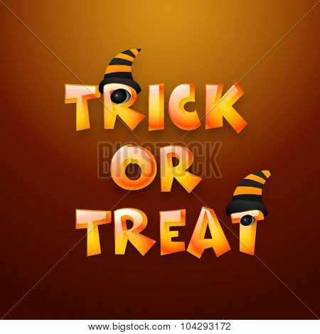 Stylish shiny text Trick or Treat with scary eyes and witch hat on brown background for Halloween Party celebration.