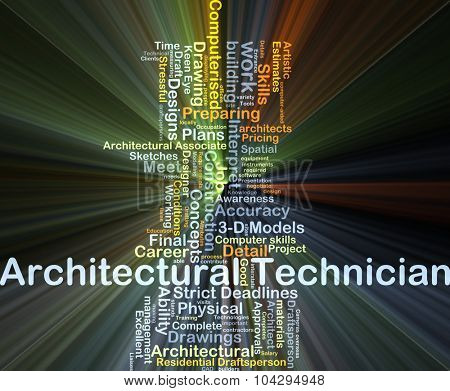 Background concept wordcloud illustration of architectural technician glowing light
