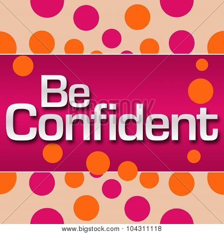 Be Confident Pink Orange Dots