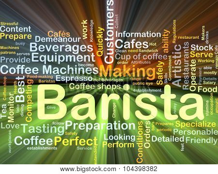 Background concept wordcloud illustration of barista glowing light