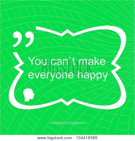You Cant Make Everyone Happy. Inspirational Motivational Quote. Simple Trendy Design. Positive Quote