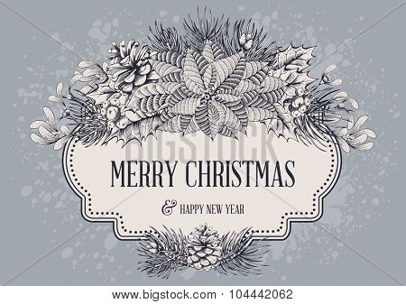 Vintage vector card with hand drawn in engraved style fir tree, poinsettia and other for Christmas. Merry Christmas and happy new year !