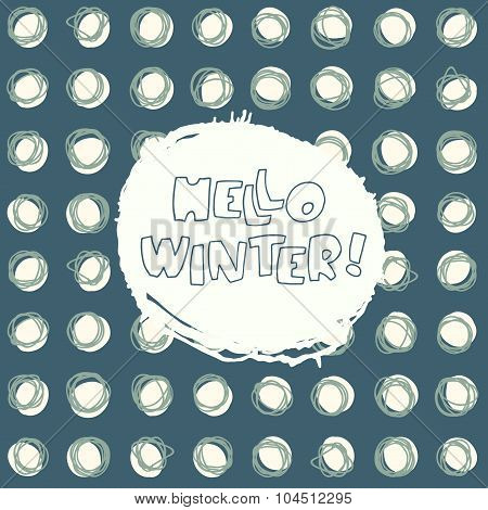 Hello Winter vector hand drawn greeting card on seamless background with snowballs