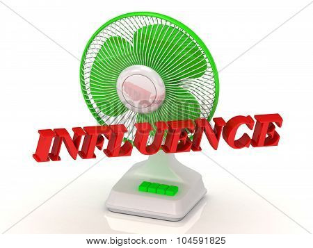 Influence- Green Fan Propeller And Bright Color Letters