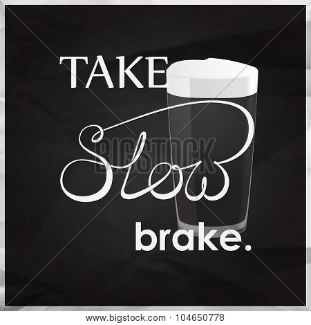 Take Slow Brake