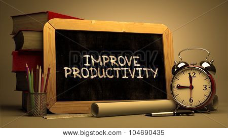 Improve Productivity Handwritten on Chalkboard.