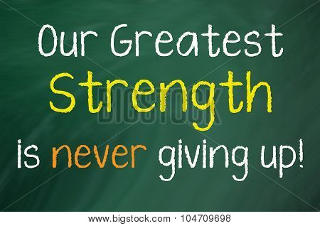Our Greatest Strength is...