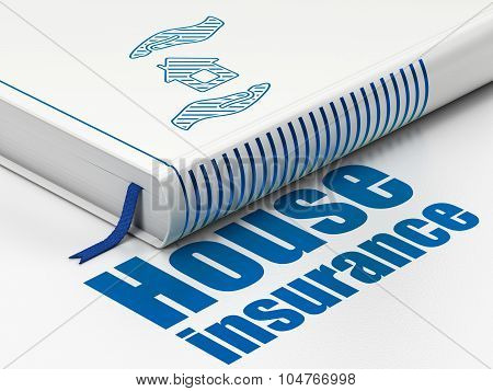 Insurance concept: book House And Palm, House Insurance on white background