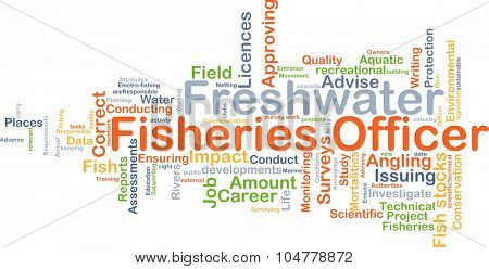 Background concept wordcloud illustration of freshwater fisheries officer