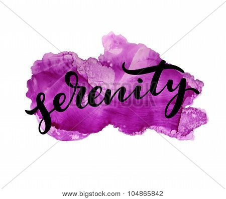Abstract watercolor background. Serenity modern calligraphy.
