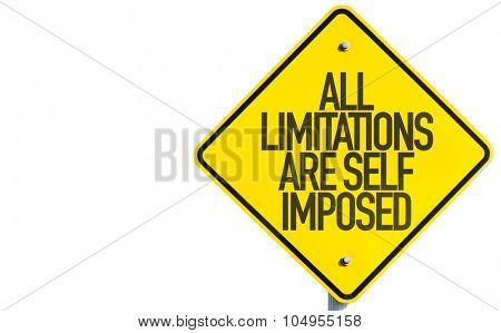 All Limitations Are Self Imposed sign isolated on white background