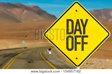 Day Off sign on desert road