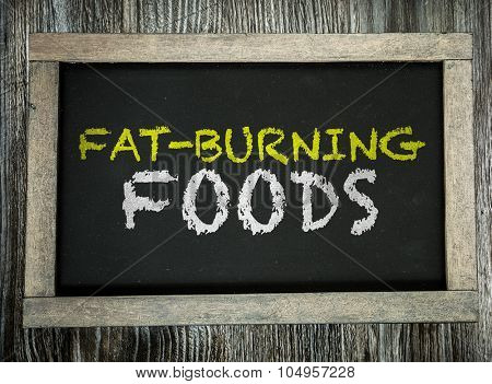 Fat-Burning Foods written on chalkboard