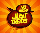 Just treats, no tricks design with speech balloons comic style. poster