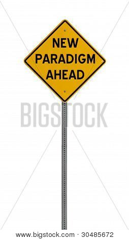 new paradigm shift ahead - Yellow road warning sign