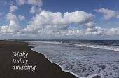 Today Inspirational Quote- Make Today Amazing. With Beautiful Blue Sky, White Clouds, Soft Rushing W poster