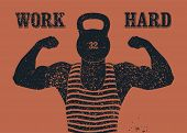 Work Hard. Retro Gym Typographic Vintage Grunge Poster Design With Strong Man. Retro Vector Illustra poster