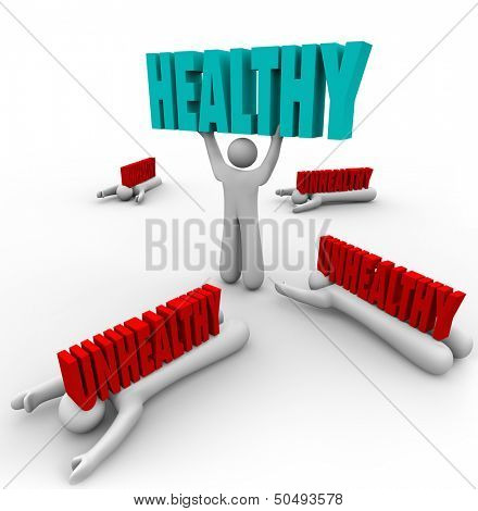 One person in a group is in good health and lifts the word Healthy while others are sick or ill and crushed by the word Unhealthy