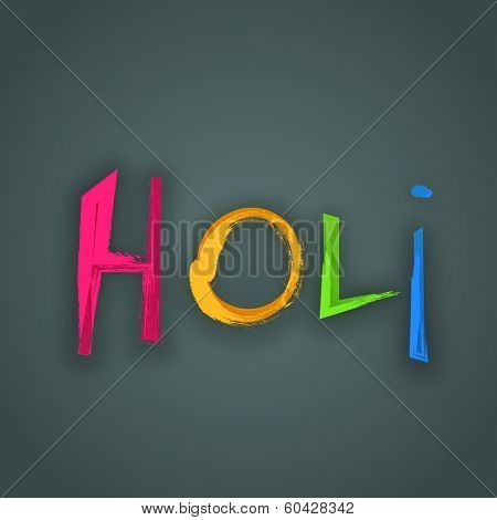 Indian colour festival Happy Holi celebrations concept with stylish text on grey background.
