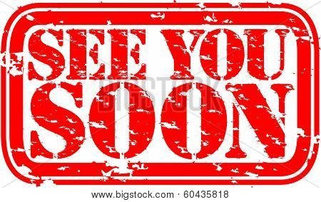 Grunge see you soon rubber stamp, vector illustration