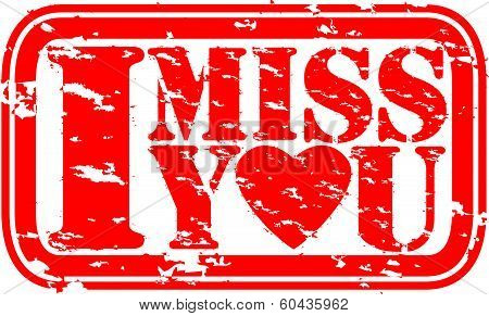 Grunge I miss you rubber stamp, vector illustration