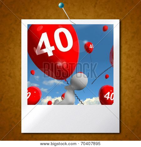 Number 40 Balloons Photo Shows Fortieth Happy Birthday Celebration