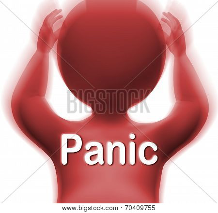 Panic Man Means Fear Worry Or Distress