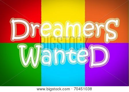 Dreamers Wanted Concept
