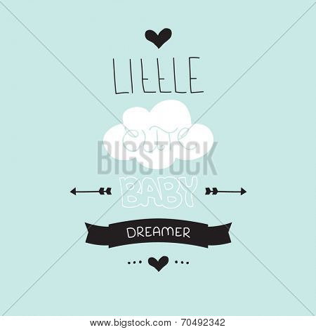 Little cute baby dreamer hand written lettering typography poster design with pastel cloud in vector