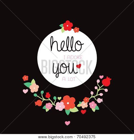 Hello I adore you a lot love quotation postcard or poster design for lovers and valentines day text background illustration in vector