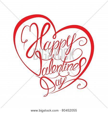 Happy Valentine`s Day. Calligraphic Element, Hand Written Text In Heart Shape, Isolated On White Bac