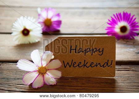 Label With Text Happy Weekend With Cosmea Blossoms