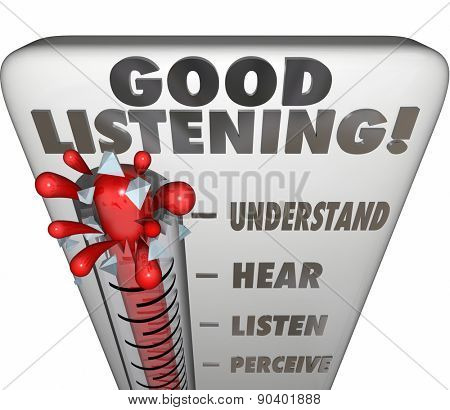 Good Listening words on a thermometer or gauge to measure information retained through careful paying attention to sharing of insights, advice and learning