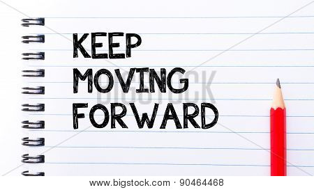 Keep Moving Forward Text Written On Notebook Page
