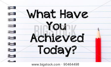 What Have You Achieved Today Text