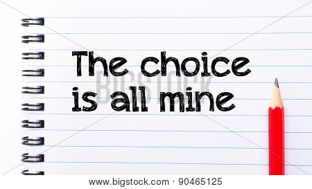 The Choice Is All Mine Text Written On Notebook Page