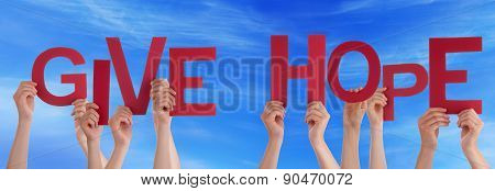 People Hands Holding Red Word Give Hope Blue Sky